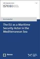 Cover The EU as a Maritime Security Actor in the Mediterranean Sea