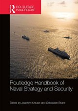 Routledge Handbook of Naval Strategy ansd Security